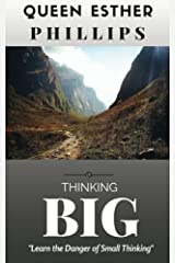 Thinking Big: Learn the Danger of Small Thinking (Powerful Living Lessons) (Volume 1) Paperback
