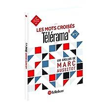Les mots croisés Télérama - Nº 2: 100 grilles de Marc Aussitot