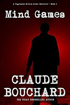 Mind Games: A Vigilante Series crime thriller by [Bouchard, Claude]