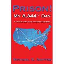 Amazon michael g santos books biography blog audiobooks prison my 8344th day a typical day in an ongoing journey fandeluxe Choice Image