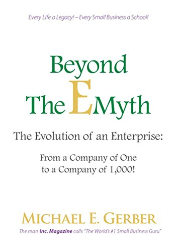 a171dd0989fe Amazon.com  Beyond The E-Myth  The Evolution of an Enterprise  From ...
