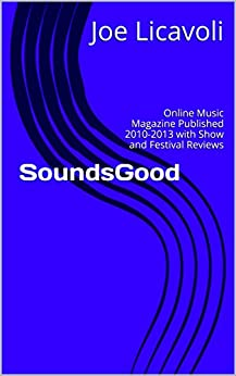 SoundsGood: Online Music Magazine Published 2010-2013 with Show and Festival Reviews