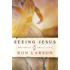 Seeing Jesus: Restoring His Brilliance