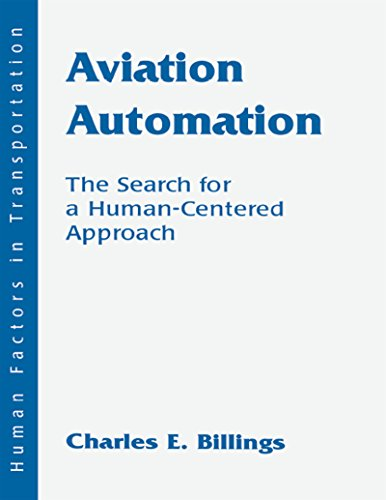 Aviation Automation: The Search for A Human-centered Approach (Human Factors in Transportation)