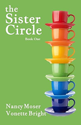 The Sister Circle (Sister Circle Series Book 1) by [Moser, Nancy, Bright, Vonette]