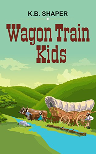 Book: Wagon Train Kids by Kevin Shaper