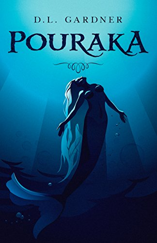 Book: Pouraka (Series of the Sea Book 1) by Dianne Lynn Gardner