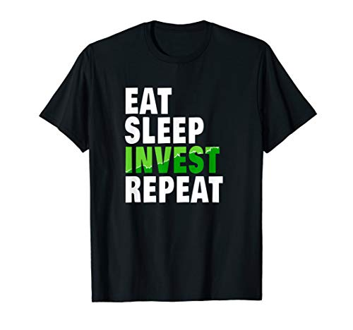 Eat Sleep Invest Repeat Money Day Trade Fan Gift T Shirt