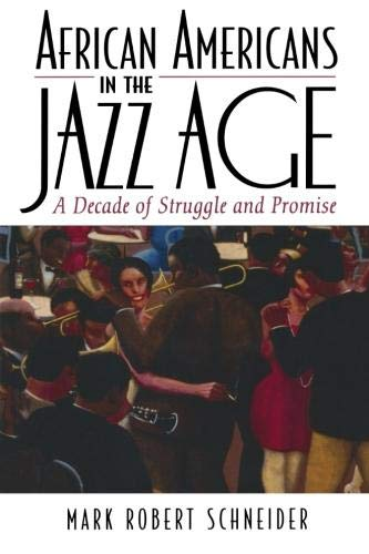 African Americans in the Jazz Age: A Decade of Struggle and Promise (The African American History Series) (The African American Experience Series)