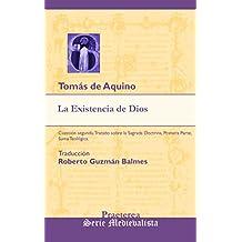 La Existencia de Dios: Cuestión segunda, Tratado sobre la Sagrada Doctrina, Primera Parte, Suma Teológica. (Medievalista nº 2) (Spanish Edition)