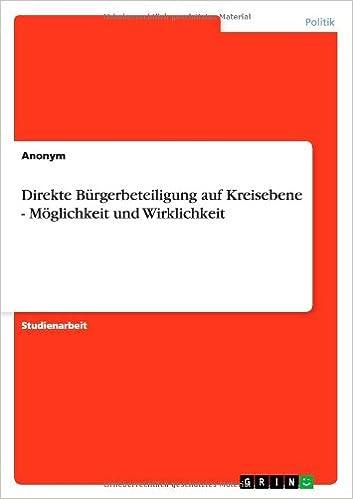 Direkte Bürgerbeteiligung auf Kreisebene - Möglichkeit und Wirklichkeit (German Edition)