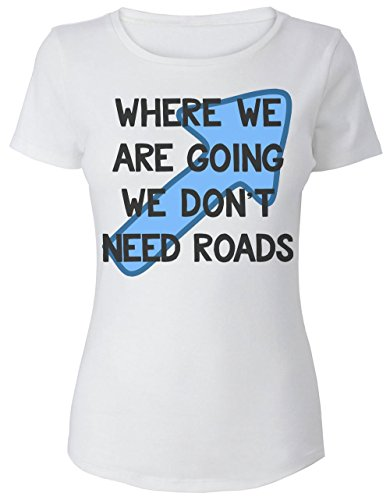 Where We Are Going We Don't Need Roads Blue Arrow Design Women's T-Shirt