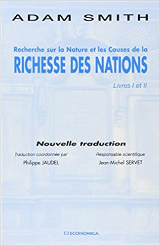 Recherche Sur La Nature Et Les Causes De La Richesse Des