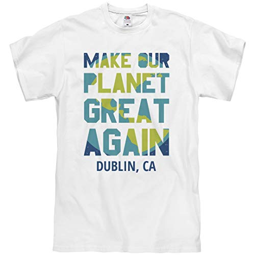 Make Our Planet Great Dublin, CA: Unisex T-Shirt White