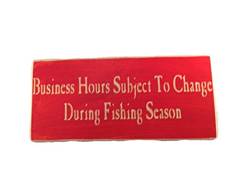 Business Hours Subject to Change During Fishing Season Custom - Locations Store Rivers
