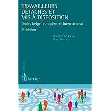 Travailleurs détachés et mis à disposition: Droits belge, européen et international (Droit social) (French Edition)