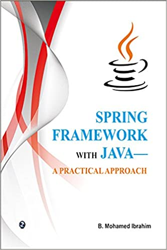 Buy Spring Framework with Java-A Practical Approach Book