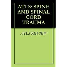 ATLS: SPINE AND SPINAL CORD TRAUMA