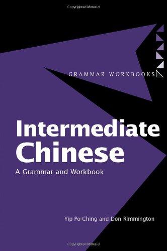 Intermediate Chinese: A Grammar and Workbook (Grammar Workbooks)
