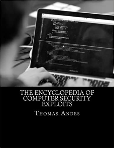 The Encyclopedia of Computer Security Exploits