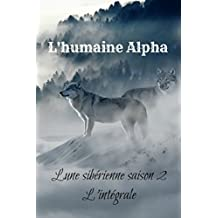 L'humaine Alpha, L'intégrale (French Edition)