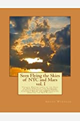 Seen Flying the Skies of NYC and Mars v1.0 (Volume 1) Paperback