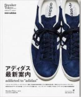 wholesale dealer 7a0ce 28abd Sneaker Tokyo vol.4 addicted to adidas (Sneaker Tokyo series) JP  Oversized – February 1, 2016