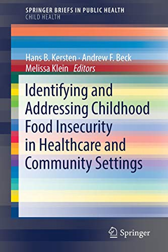 Identifying and Addressing Childhood Food Insecurity in Healthcare and Community Settings (SpringerBriefs in Public Health)