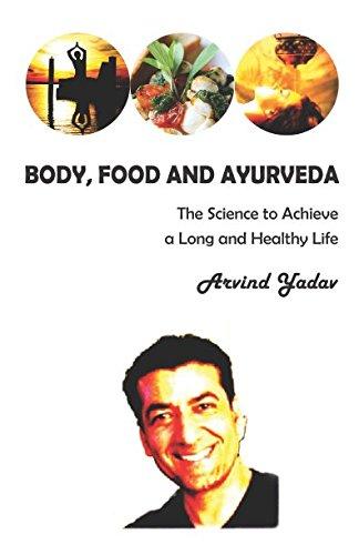Body, Food and Ayurveda by Arvind Yadav