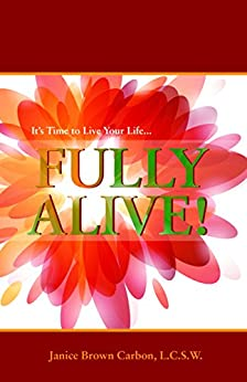Fully Alive! by [Carbon, Janice Brown]