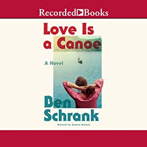Love Is a Canoe Audiobook