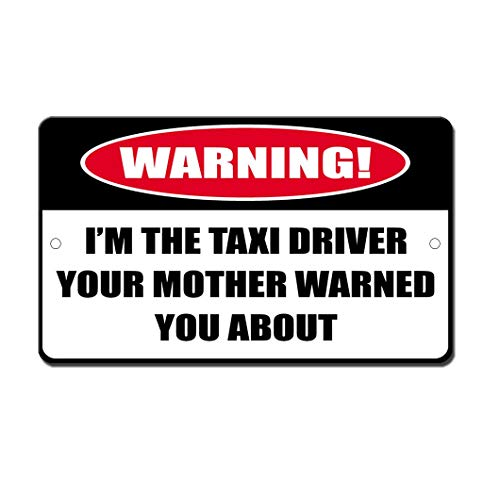 (Tin Sign Metal Sign 8x12 inches Taxi Driver Mom Warned About Novelty Funny for Indoor and Outdoor Safety Notice Warning Business Signs 8X12 Inch)
