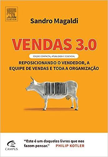 Vendas 3.0. Reposicionando o Vendedor, a Equipe de Vendas e Toda a Organização