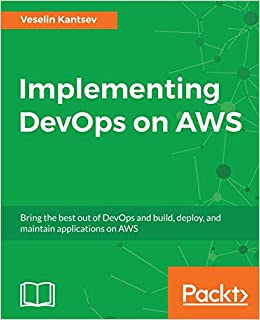 Amazon com: Implementing DevOps on AWS (9781786460141): Veselin