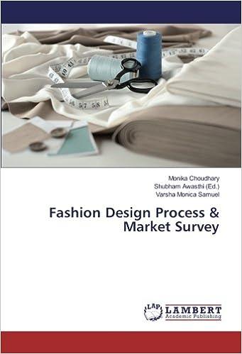 Fashion Design Process Market Survey Choudhary Monika Monica Samuel Varsha Awasthi Shubham 9786202026307 Amazon Com Books