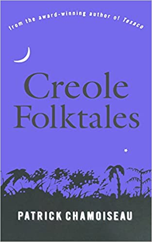 Creole folktales patrick chamoiseau linda coverdale 9781565843967 creole folktales reprint edition fandeluxe Images