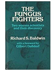 Fungus Fighters: Two Women Scientists and Their Discovery