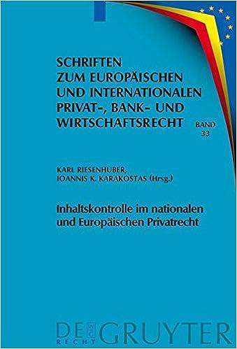 Book Inhaltskontrolle Im Nationalen Und Europaischen Privatrecht: Deutsch-Griechische Perspektiven (Schriften Zum Europaischen Und Internationalen Privat-, Bank)