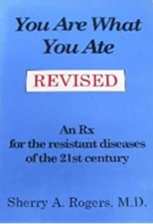 Wellness against all odds sherry rogers 9780961882150 amazon you are what you ate an rx for the resistant diseases of the 21st century fandeluxe Images
