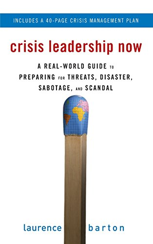 Crisis Leadership Now: A Real-World Guide to Preparing for Threats, Disaster, Sabotage, and Scandal (Management & Leadership)
