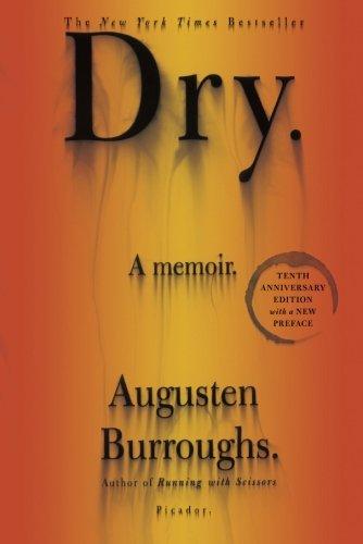 Dry: A Memoir