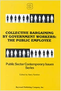 Book Collective Bargaining by Government Workers: The Public Employee (Public Sector Contemporary Issues)