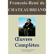 Chateaubriand : Oeuvres complètes et annexes - 49 titres - Nouvelle édition enrichie - Arvensa éditions (French Edition)