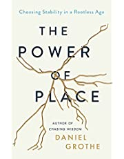 The Power of Place: Choosing Stability in a Rootless Age