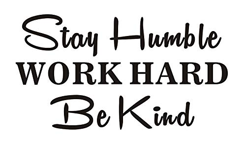 Everysticker4u Stay Humble Work Hard Be Kind Workplace Office Classroom Quote Saying Vinyl Wall Sticker Decals Transfer Words Lettering Uplifting (Size1: 23