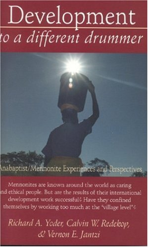 Download Development to a Different Drummer: Anabaptist/Mennonite Experiences and Perspectives pdf