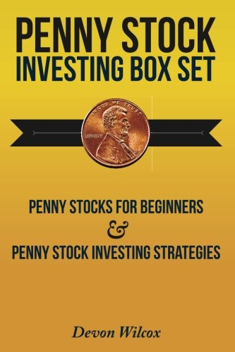 Penny Stock Investing Box Set:: Penny Stocks For Beginners & Penny Stock Investing Strategies (FREE Exclusive Report Included) (Penny Stocks, Penny Stocks For Beginners, Penny Stock Trading)
