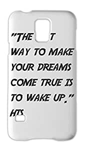 """""""""""The best way to make your dreams come true is to wake Samsung Galaxy S5 Plastic Case"""