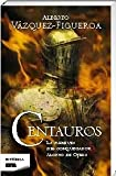 Centauros, Alberto Vázquez-Figueroa and Alberto Vazquez Figueroa, 8498723353