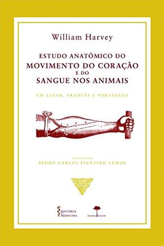 Estudo Anatômico do Movimento do Coração e do Sangue nos Animais: em Latim, Francês e Português